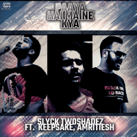 Paaya Hai Maine Kya (feat. Keepsake & Amritiesh) Slyck Twoshadez song