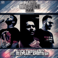 Paaya Hai Maine Kya (feat. Keepsake & Amritiesh) Slyck Twoshadez MP3