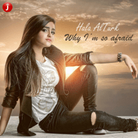 Why I'm so Afraid Hala Al Turk song
