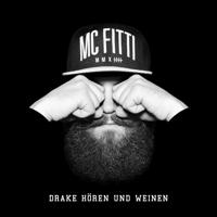 Drake hören und weinen MC Fitti