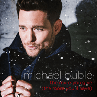 The More You Give (The More You'll Have) Michael Bublé