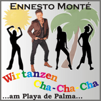 Wir tanzen Cha-Cha-Cha (Clubmix) Ennesto Monté
