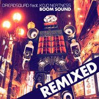 Boom Sound (Dub Machinist Rmx) Dreadsquad & Kojo Neatness