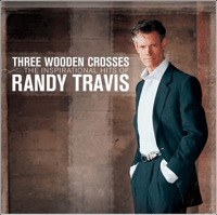 Three Wooden Crosses Randy Travis MP3