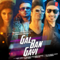 Free Download Meet Bros, Sukhbir, Neha Kakkar & Yo Yo Honey Singh Gal Ban Gayi Mp3