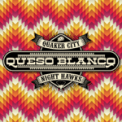 Free Download Quaker City Night Hawks Queso Blanco Mp3