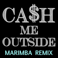 Ca$H Me Outside (feat. Siri) [How Bow Dah Marimba Catch the Cash Remix] How About That
