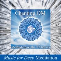 Free Download Music for Deep Meditation Chanting Om - Meditation on the 7 Chakras & Savasana Sound Bath Therapy Mp3