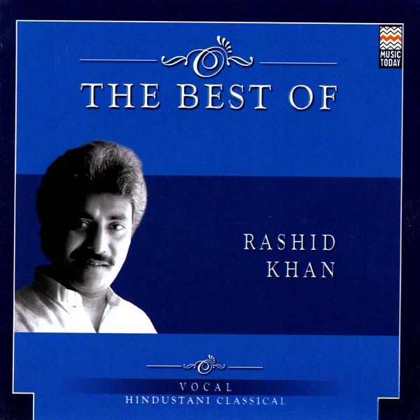 The Best of Rashid Khan by Rashid Khan