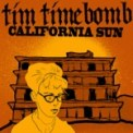Free Download Tim Timebomb California Sun Mp3
