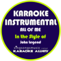 Free Download Karaoke All Hits All of Me (In the Style of John Legend) [Karaoke Instrumental Version] Mp3