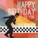 Free Download Happy Birthday Happy Birthday To You (Ska Version) Mp3