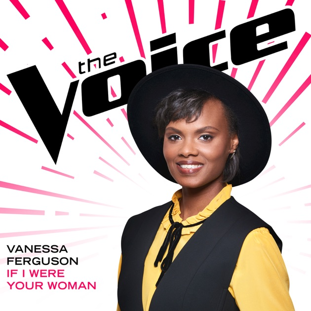 If I Were Your Woman (The Voice Performance) - Vanessa Ferguson