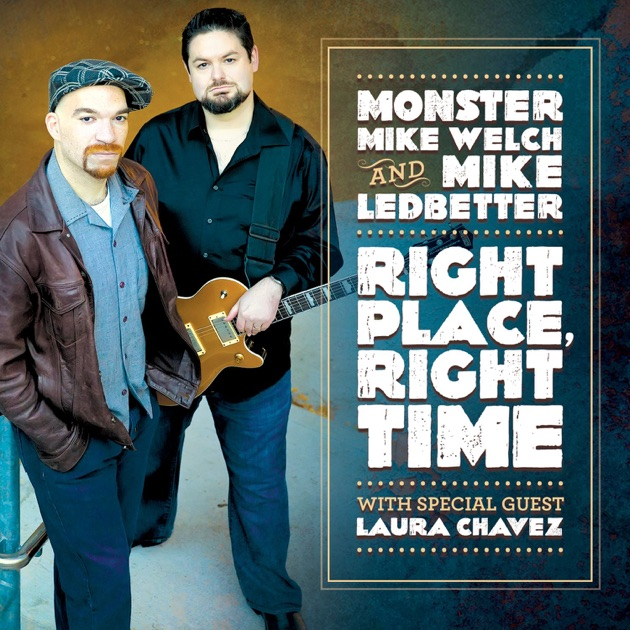 Right Place, Right Time by Monster Mike Welch & Mike Ledbetter