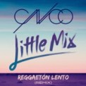 Free Download CNCO & Little Mix Reggaetón Lento (Remix) Mp3