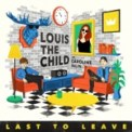 Free Download Louis The Child Last to Leave (feat. Caroline Ailin) Mp3