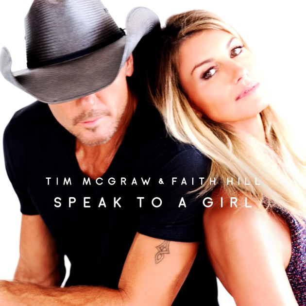 Speak to a Girl - Single by Tim McGraw & Faith Hill
