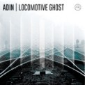 Free Download Adin Locomotive Ghost Mp3