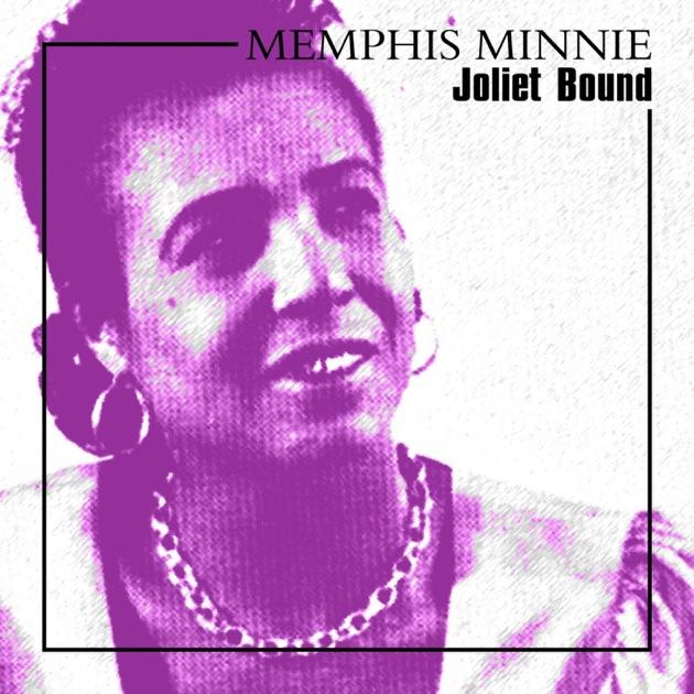 Joliet Bound by Memphis Minnie