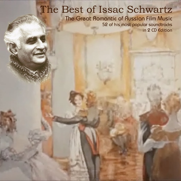The Best of Issac Schwartz (Russian Film Music V) by Issac Schwartz