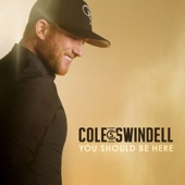 Cole Swindell - You Should Be Here  artwork