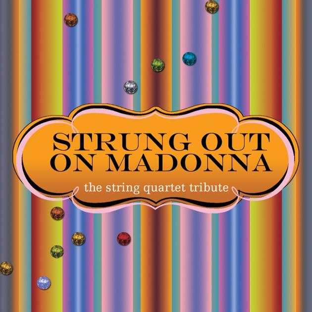 Strung Out On Madonna - The String Quartet Tribute by Vitamin String Quartet