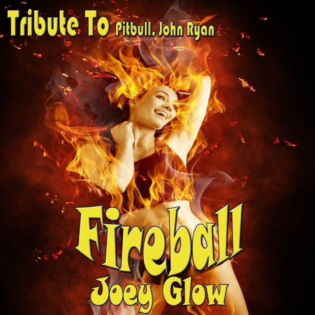 Fireball (Radio Edit) - Joey Glow