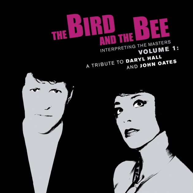 Interpreting the Masters, Vol. 1 (A Tribute to Daryl Hall and John Oates) by The Bird and the Bee
