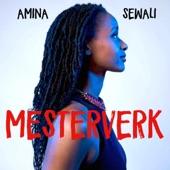 Mesterverk - Single, Amina Sewali