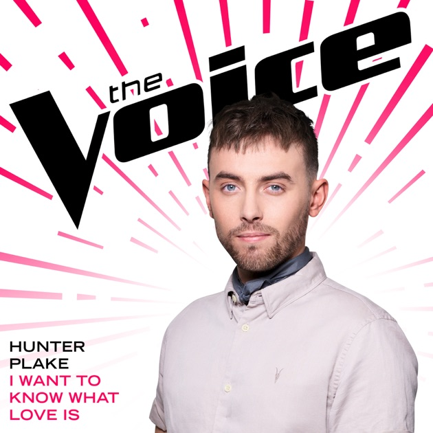 I Want To Know What Love Is (The Voice Performance) - Hunter Plake