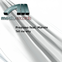 Tell Me Why (Extended Mix) [feat. Marvin] Prezioso MP3