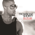 Free Download Trombone Shorty Do to Me (feat. Jeff Beck) Mp3