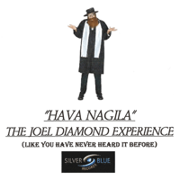 HAVA NAGILA THE JOEL DIAMOND EXPERIENCE