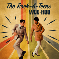 Woo-Hoo The Rock-A-Teens