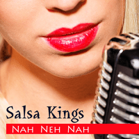 Nah Neh Nah (New Version) Salsa Kings