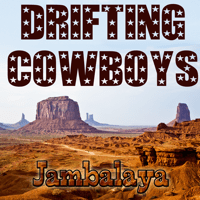 Jambalaya Drifting Cowboys MP3