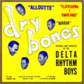 Free Download The Delta Rhythm Boys Dry Bones, First Version Mp3