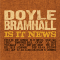Free Download Doyle Bramhall Is It News Mp3
