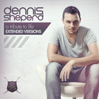 A Tribute To Life (Album Extended Mix) Dennis Sheperd