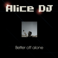 Better Off Alone (Radio Edit) Alice DJ MP3