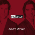 Free Download Pro Secco Amore Amore Mp3
