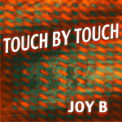 Free Download Joy B Touch By Touch Mp3
