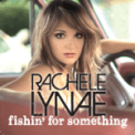 Free Download Rachele Lynae Fishin' For Something Mp3