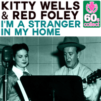 I'm a Stranger in My Home (Remastered) Kitty Wells & Red Foley