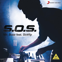 S.O.S. (feat. Sickflip) Mr. Bose