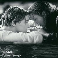 Titanic (Dance Remix) DjSunnymega song