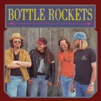 Got What I Wanted The Bottle Rockets MP3