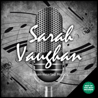 Broken-Hearted Melody Sarah Vaughan MP3