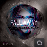 Fall Away Carlos Hdez & Rishi K. MP3