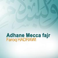 Adhane Mecca Fajr (Quran - Coran - Islam) Faroq Hadrawi